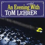 tom lehrer an evening wasted